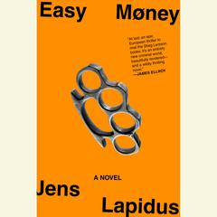 Easy Money: A Novel Audiobook, by Jens Lapidus