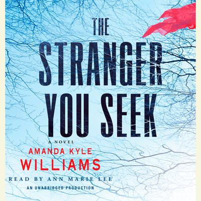 The Stranger You Seek: A Novel Audiobook, by Amanda Kyle Williams