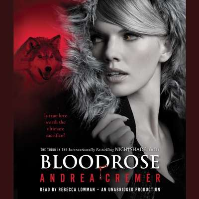 Bloodrose: A Nightshade Novel Audiobook, by Andrea Cremer