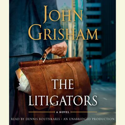 The Litigators: A Novel Audiobook, by John Grisham