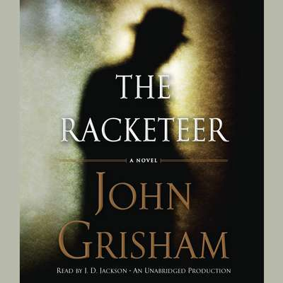 The Racketeer Audiobook, by John Grisham