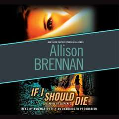 If I Should Die: A Novel of Suspense Audiobook, by Allison Brennan