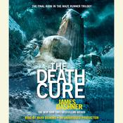 The Death Cure (Maze Runner, Book Three), by James Dashner