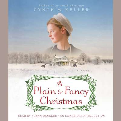 A Plain & Fancy Christmas: A Novel Audiobook, by Cynthia Keller