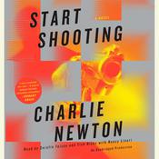 Start Shooting Audiobook, by Charlie Newton