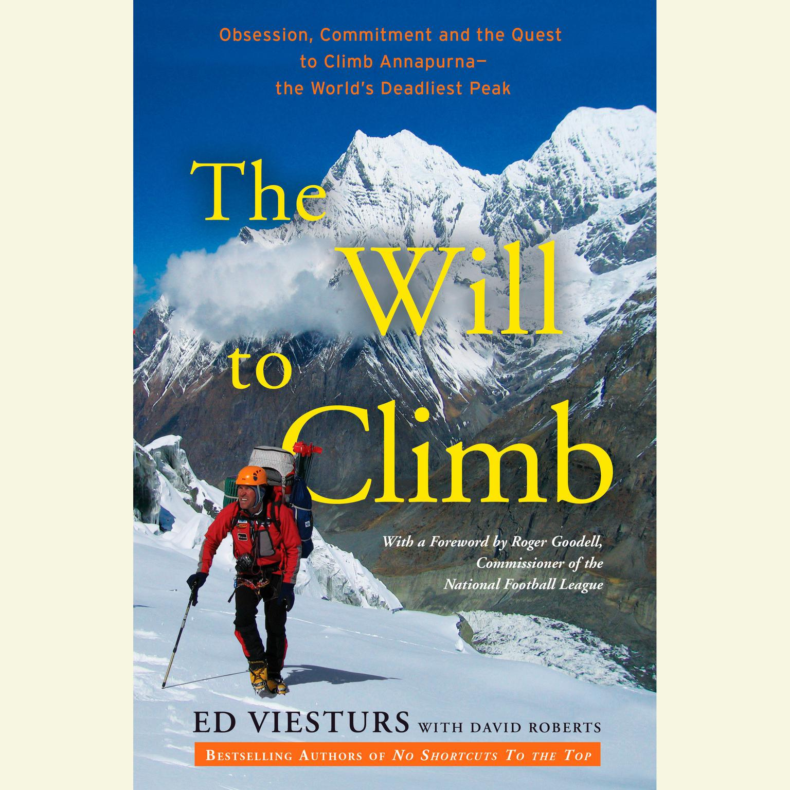 Printable The Will to Climb: Obsession and Commitment and the Quest to Climb Annapurna--the World's Deadliest Peak Audiobook Cover Art