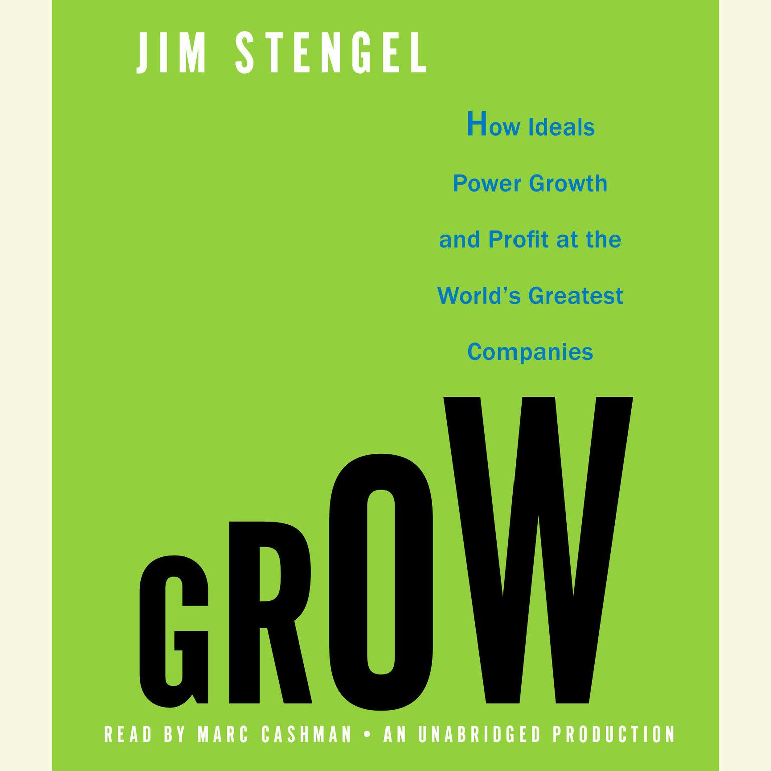 Printable Grow: How Ideals Power Growth and Profit at the World's Greatest Companies Audiobook Cover Art