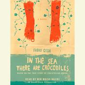 In the Sea There are Crocodiles: Based on the True Story of Enaiatollah Akbari Audiobook, by Fabio Geda
