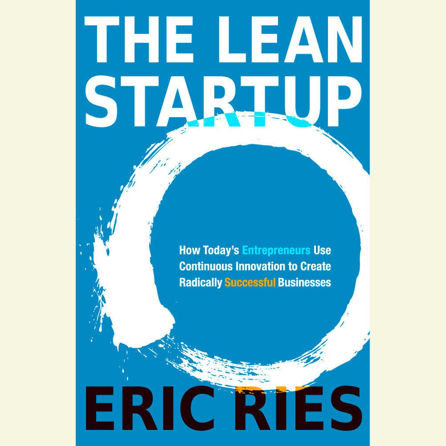 Printable The Lean Startup: How Today's Entrepreneurs Use Continuous Innovation to Create Radically Successful Businesses Audiobook Cover Art