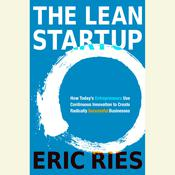 The Lean Startup: How Todays Entrepreneurs Use Continuous Innovation to Create Radically Successful Businesses Audiobook, by Eric Ries