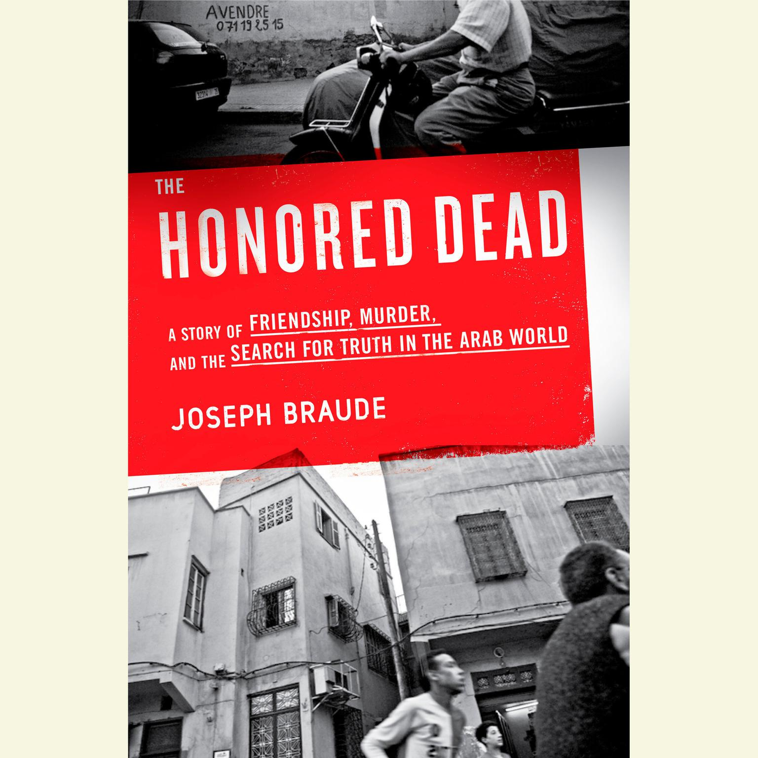 Printable The Honored Dead: A Story of Friendship, Murder, and the Search for Truth in the Arab World Audiobook Cover Art