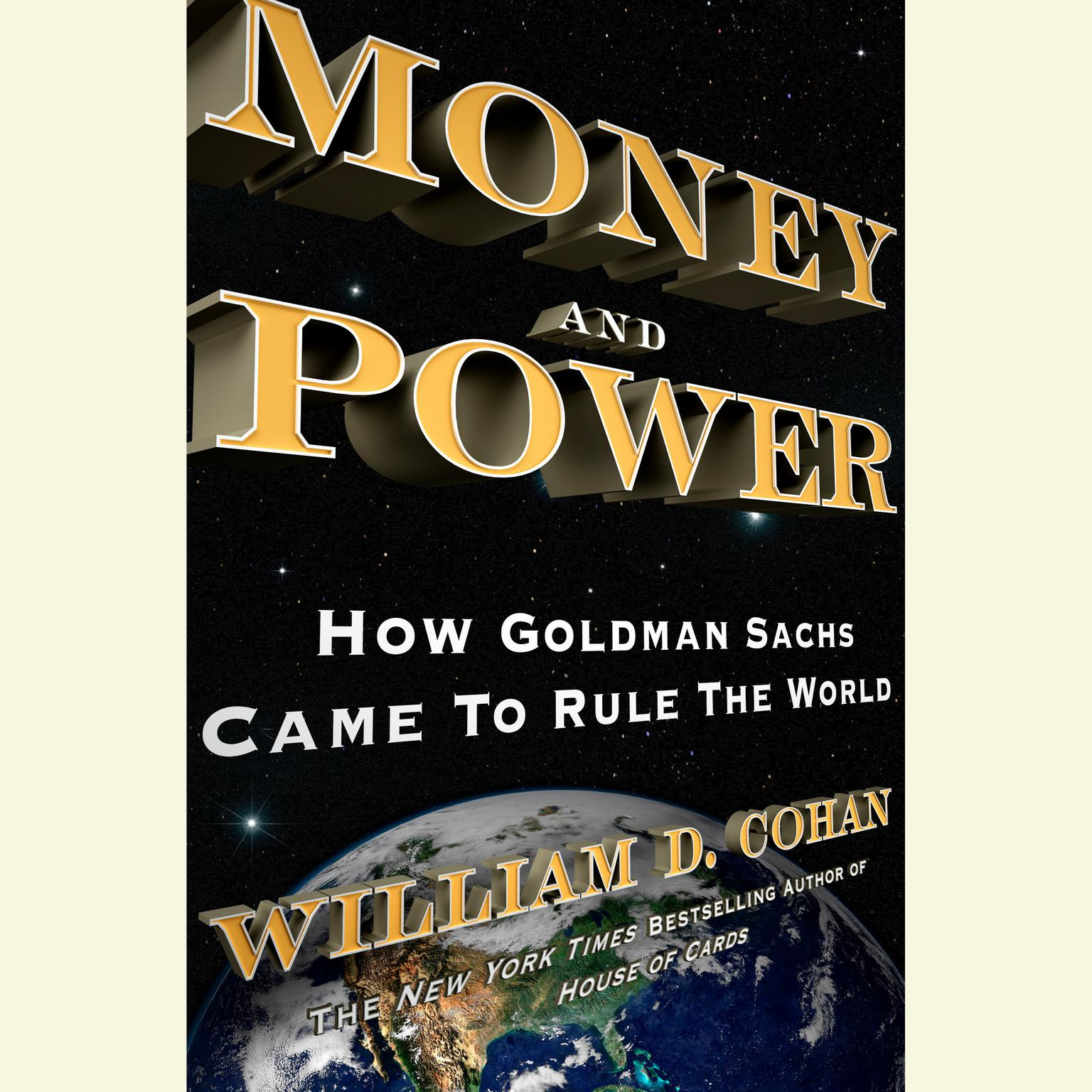 Printable Money and Power: How Goldman Sachs Came to Rule the World Audiobook Cover Art