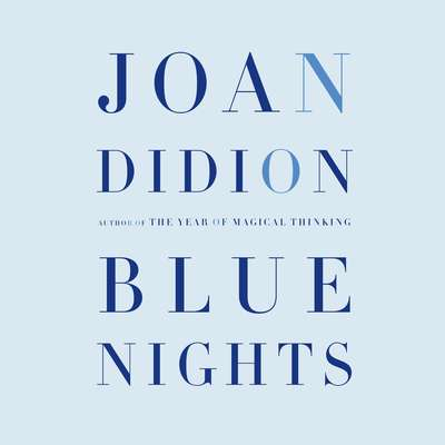 Blue Nights Audiobook, by Joan Didion