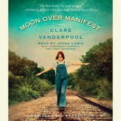Moon Over Manifest Audiobook, by Clare Vanderpool