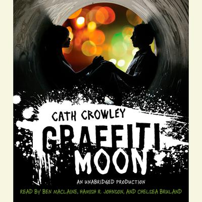 Graffiti Moon Audiobook, by Cath Crowley