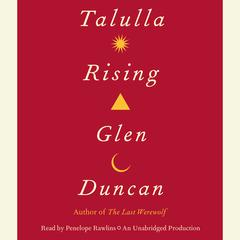 Talulla Rising Audiobook, by Glen Duncan