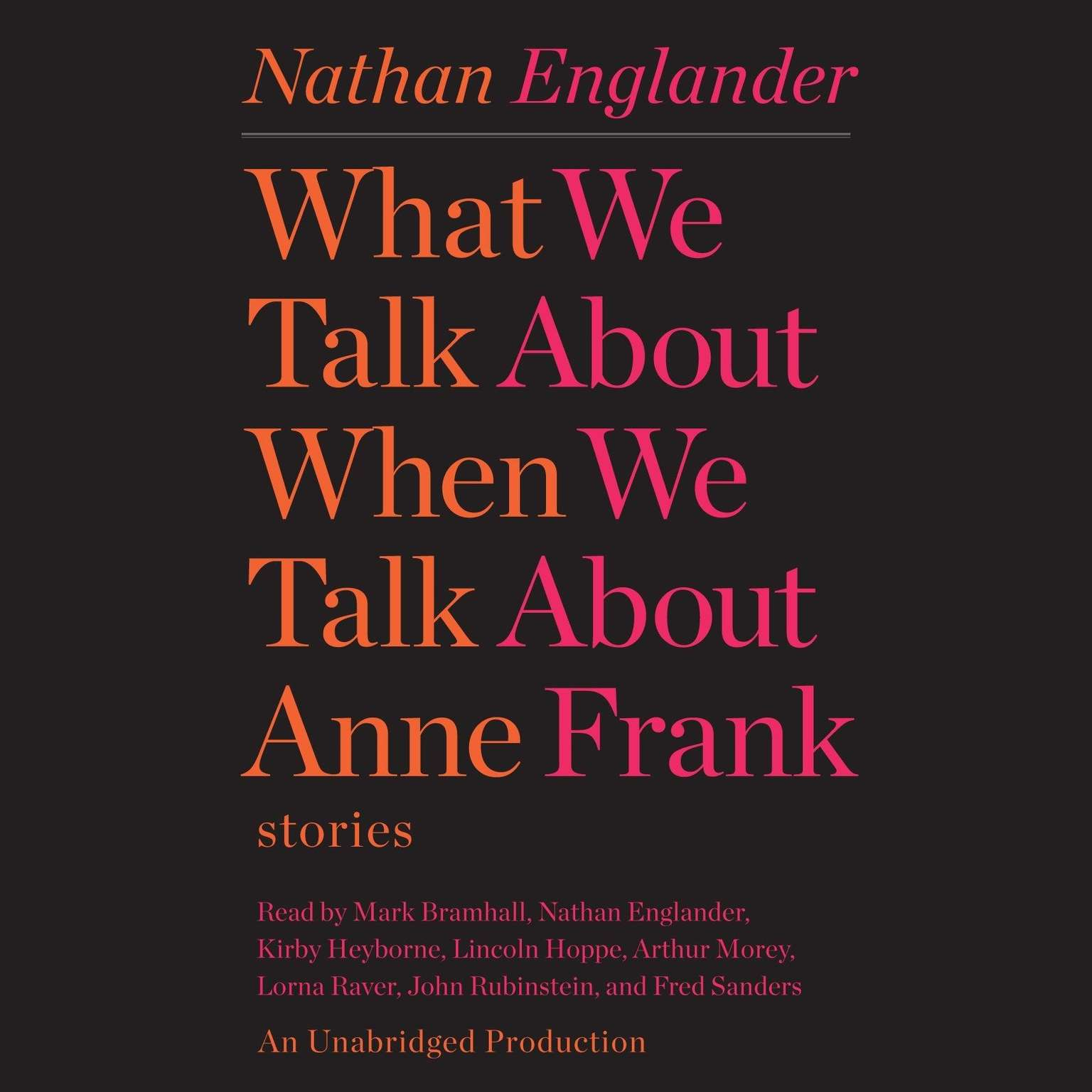 Printable What We Talk About When We Talk About Anne Frank: Stories Audiobook Cover Art