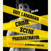 Guy Langman, Crime Scene Procrastinator Audiobook, by Josh Berk