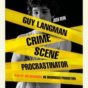 Guy Langman, Crime Scene Procrastinator, by Josh Berk