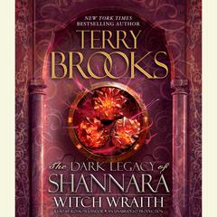 Witch Wraith: The Dark Legacy of Shannara Audiobook, by Terry Brooks