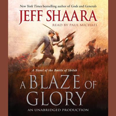 A Blaze of Glory: A Novel of the Battle of Shiloh Audiobook, by