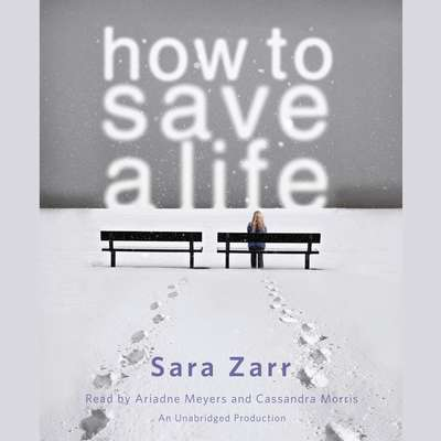 How to Save a Life Audiobook, by Sara Zarr