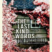 The Last Kind Words: A Novel Audiobook, by Tom Piccirilli