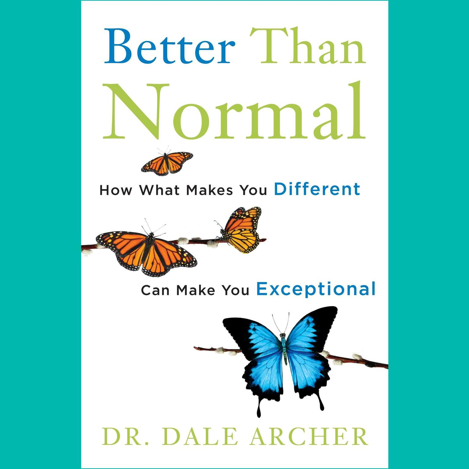 Printable Better Than Normal: How What Makes You Different Can Make You Exceptional Audiobook Cover Art