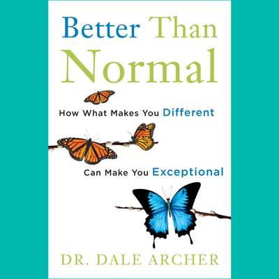 Better Than Normal: How What Makes You Different Can Make You Exceptional Audiobook, by Dale Archer