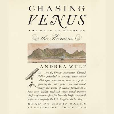 Chasing Venus: The Race to Measure the Heavens Audiobook, by Andrea Wulf