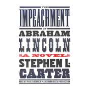 The Impeachment of Abraham Lincoln Audiobook, by Stephen L. Carter