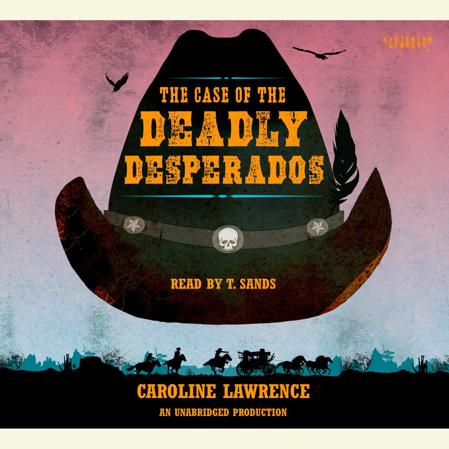 Printable The Case of the Deadly Desperados: Western Mysteries, Book One Audiobook Cover Art