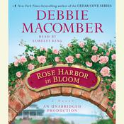 Rose Harbor in Bloom: A Novel Audiobook, by Debbie Macomber