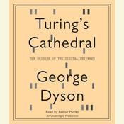 Turings Cathedral: The Origins of the Digital Universe Audiobook, by George Dyson