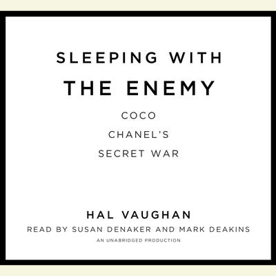 Sleeping with the Enemy: Coco Chanels Secret War Audiobook, by Hal Vaughan