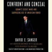 Confront and Conceal: Obamas Secret Wars and Surprising Use of American Power Audiobook, by David E. Sanger