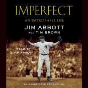 Imperfect: An Improbable Life Audiobook, by Jim Abbott, Tim Brown