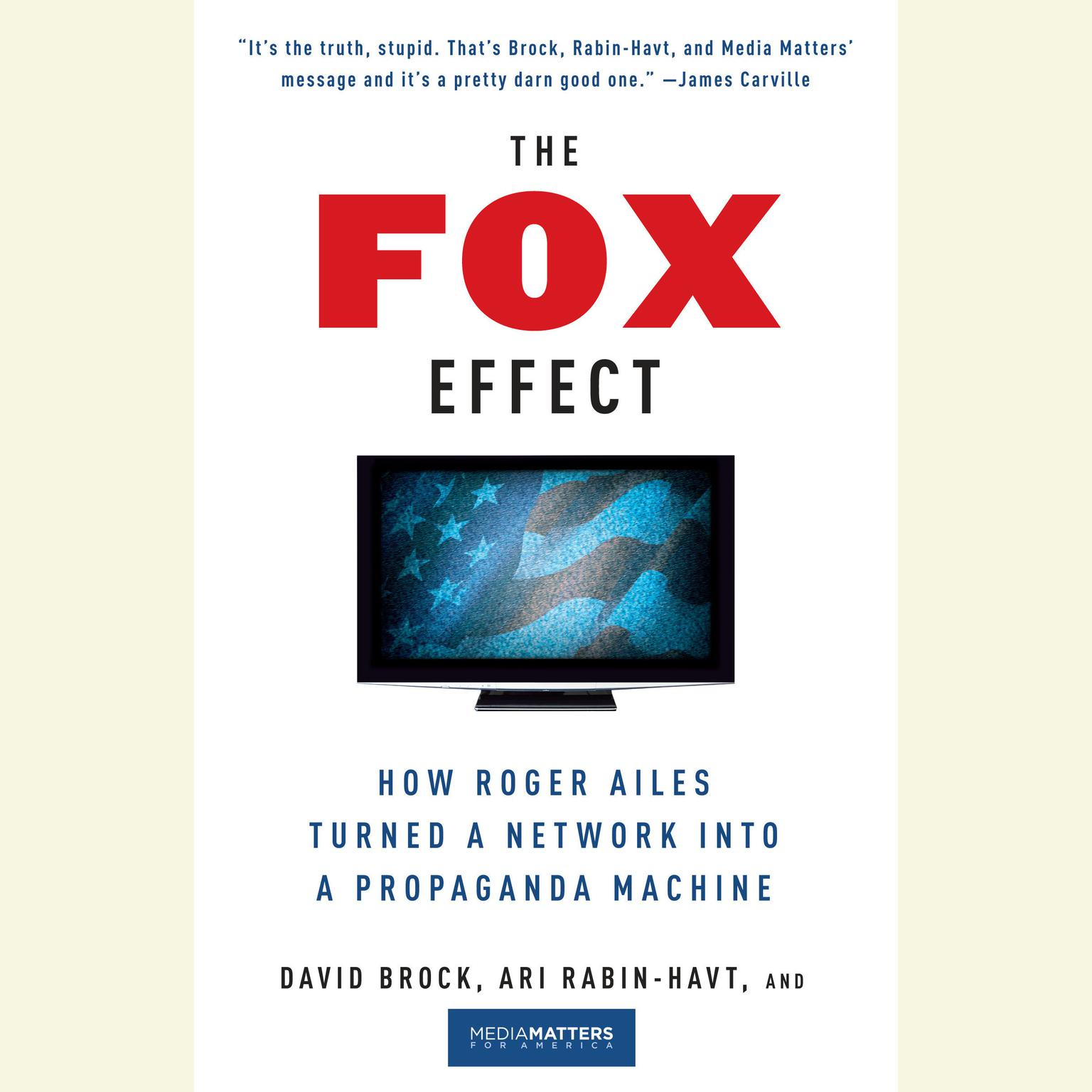 Printable The Fox Effect: How Roger Ailes Turned a Network into a Propaganda Machine Audiobook Cover Art