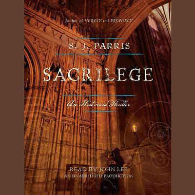 Sacrilege: A Novel Audiobook, by S. J. Parris