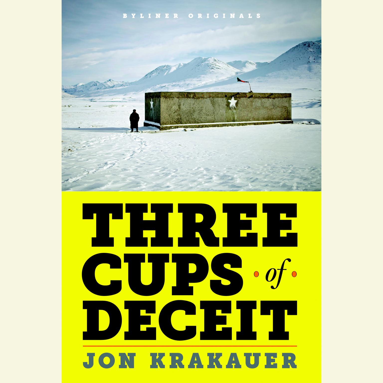 Printable Three Cups of Deceit: How Greg Mortenson, Humanitarian Hero, Lost His Way Audiobook Cover Art
