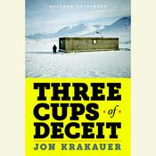 Three Cups of Deceit: How Greg Mortenson, Humanitarian Hero, Lost His Way Audiobook, by Jon Krakauer