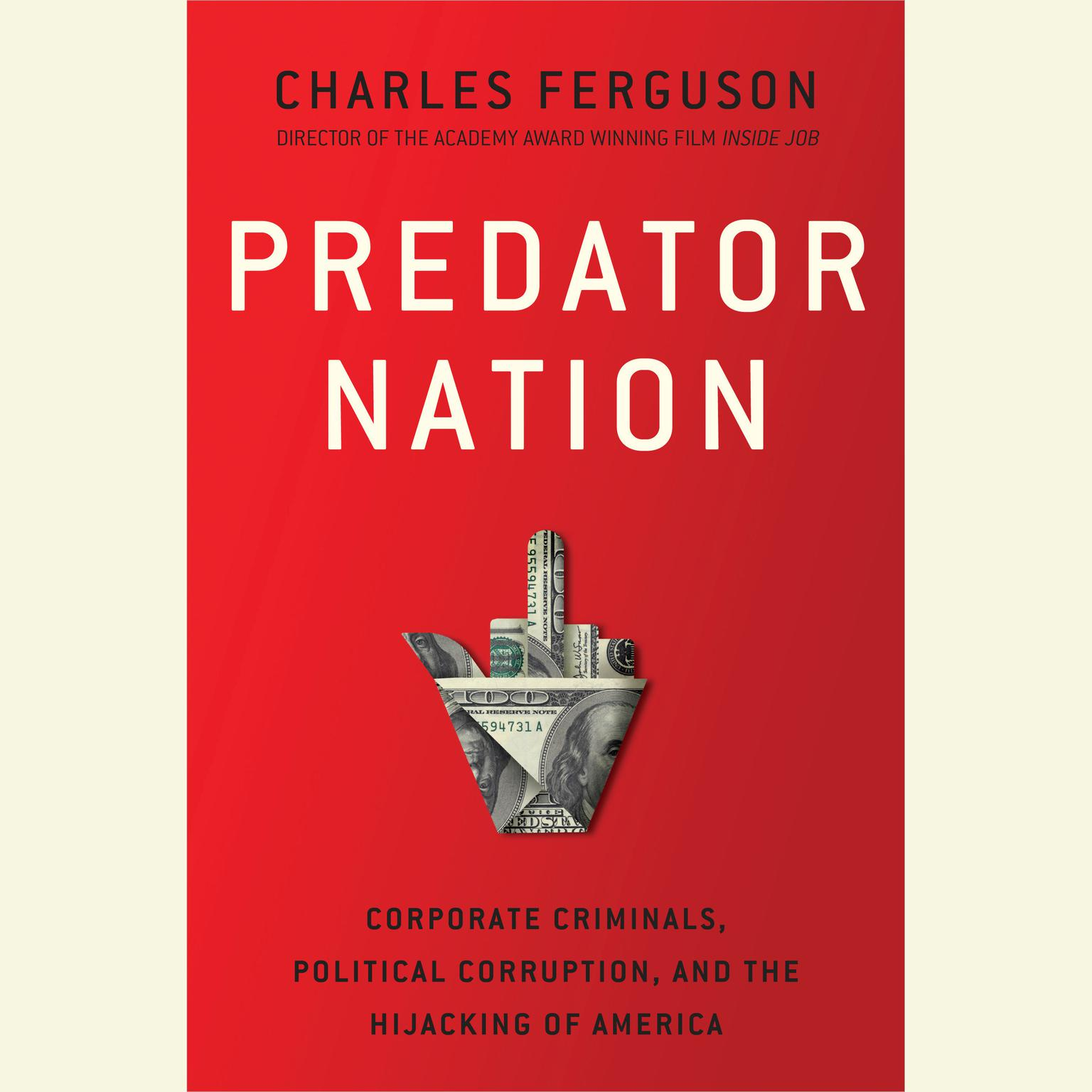 Printable Predator Nation: Corporate Criminals, Political Corruption, and the Hijacking of America Audiobook Cover Art