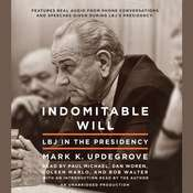 Indomitable Will: LBJ in the Presidency Audiobook, by Mark Updegrove