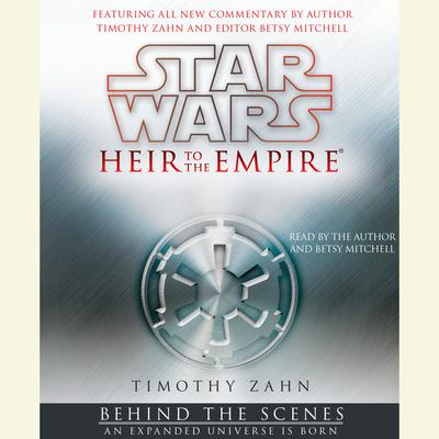 Star Wars: Heir to the Empire: Behind the Scenes: An Expanded Universe is Born Audiobook, by Timothy Zahn