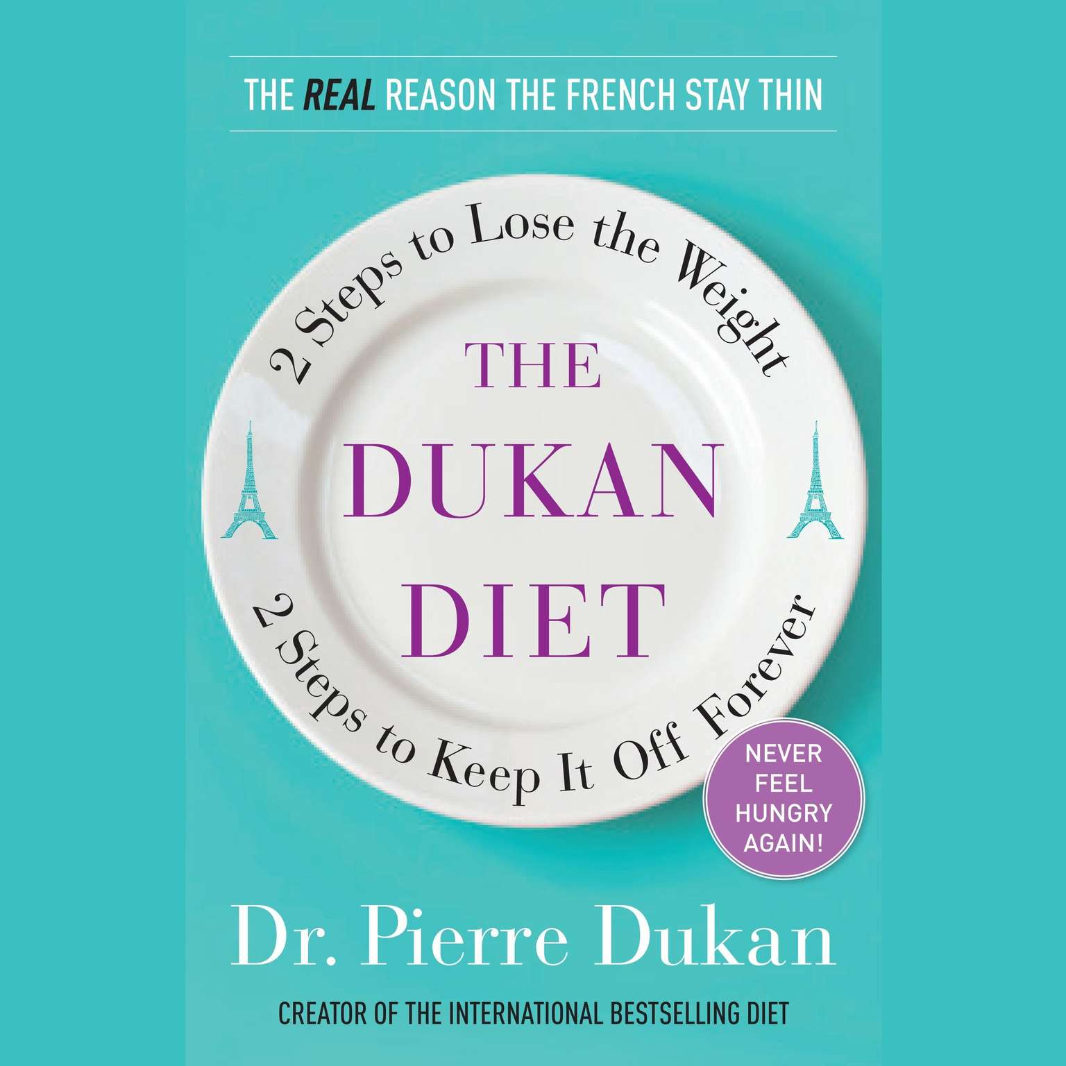 Printable The Dukan Diet: 2 Steps to Lose the Weight, 2 Steps to Keep It Off Forever Audiobook Cover Art