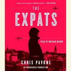 The Expats: A Novel Audiobook, by Chris Pavone