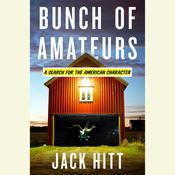 Bunch of Amateurs: A Search for the American Character, by Jack Hitt