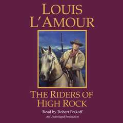 The Riders of High Rock: A Novel Audiobook, by Louis L'Amour