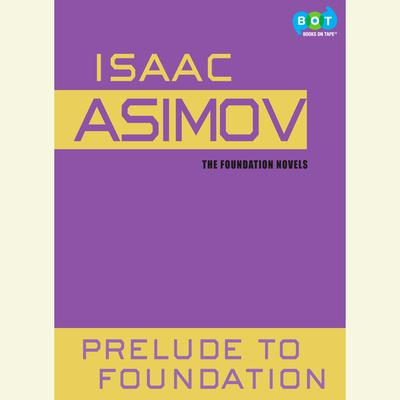 Prelude to Foundation Audiobook, by Isaac Asimov