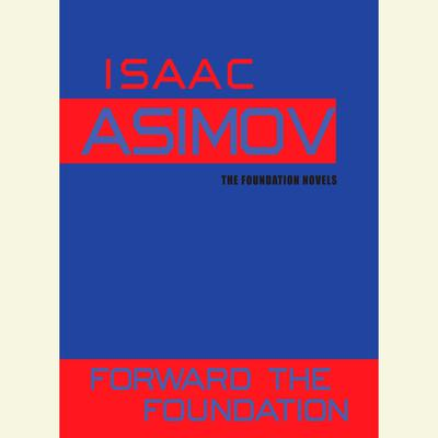 Forward the Foundation Audiobook, by Isaac Asimov